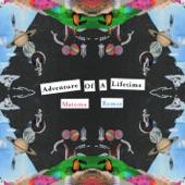 Adventure of a Lifetime (Matoma Remix) - Single