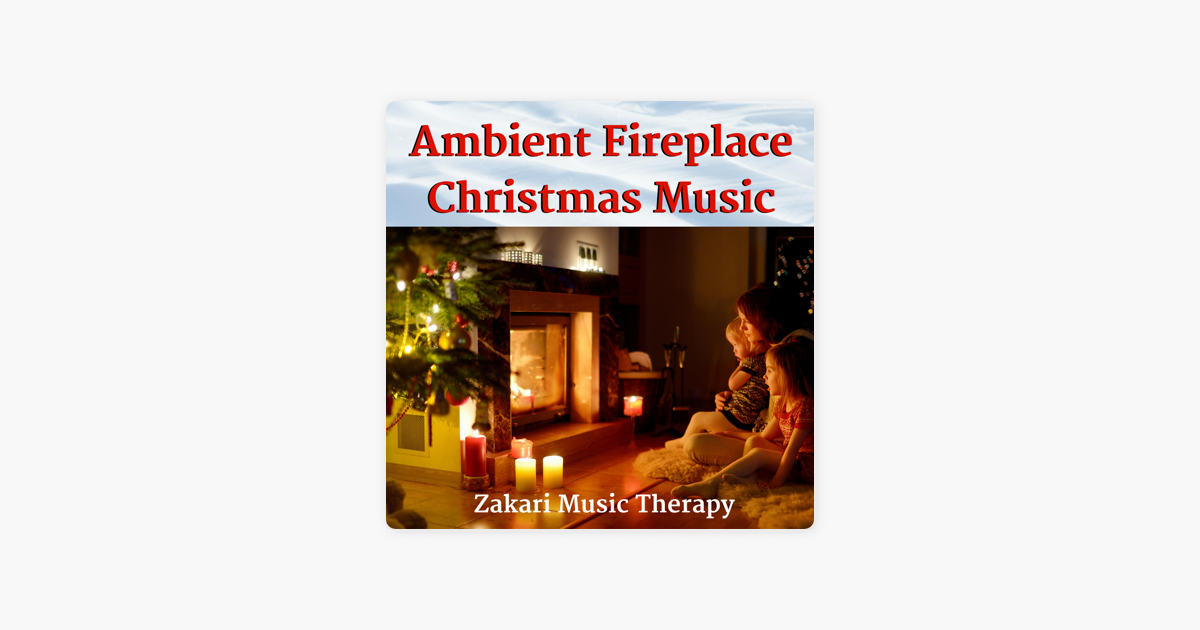 Fireplace With Christmas Music.Ambient Fireplace Christmas Music By Zakari Music Therapy