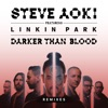 Darker Than Blood (feat. Linkin Park) [Remixes] - EP, Steve Aoki