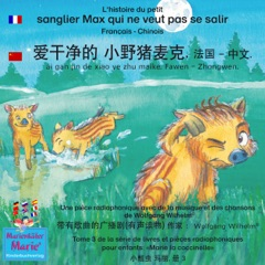 L'histoire du petit sanglier Max qui ne veut pas se salir. Français - Chinois: ai gan jin de xiao ye zhu maike. Fawen - Zhongwen