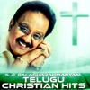 S P Balasubrahmanyam Telugu Christian Hits