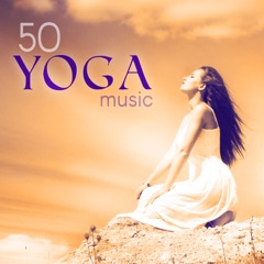 50 Yoga Music – Top Healing Sounds for Meditation, Relaxation, Inner Peace & Harmony