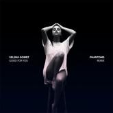 Good for You (feat. A$AP Rocky) [Phantoms Remix] - Single
