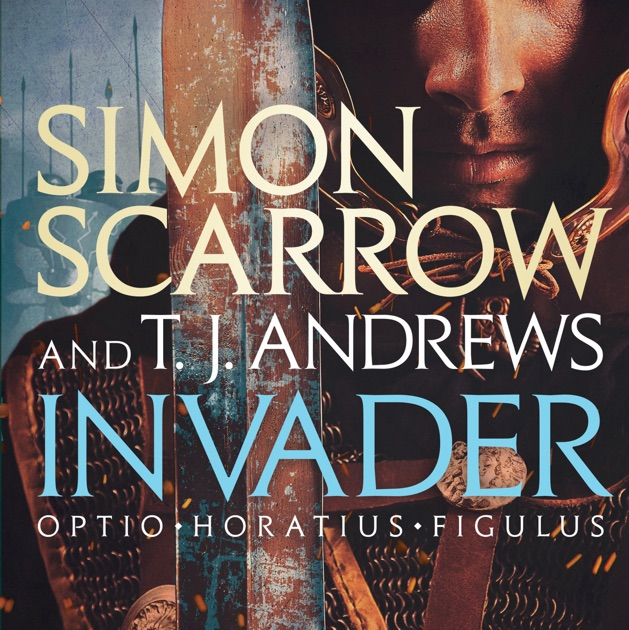 Invader Unabridged By Simon Scarrow T J Andrews Download