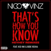 That's How You Know (feat. Kid Ink & Bebe Rexha) [HEYHEY Remixes] - Single