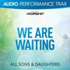 We Are Waiting (Audio Performance Trax) - EP, All Sons & Daughters