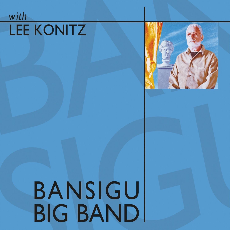 Bansigu Big Band (with Lee Konitz)