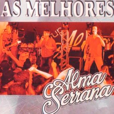 As Melhores - Alma Serrana