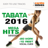 Tabata Workout 2016, Mega Hits Session, 20 / 10 Intervals (Easy Use & Vocal Cues 2) - GroupXremixers!