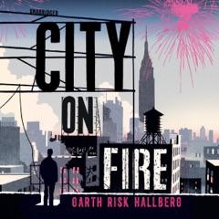 City on Fire (Unabridged)