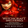 White Witch Spells - Witchcraft Spells Bundle: White Magic Spells to Manifest Money, Good Fortune, Love, Success and Your Dream Life (Unabridged) artwork