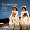 Mozart: Così fan tutte, K. 588 (Recorded Live at The Met - December 7, 1991), The Metropolitan Opera, Carol Vaness, Delores Ziegler, Dawn Upshaw, Frank Lopardo, Richard Cowan, Carlos Feller & Leopold Hager