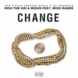 Change (feat. Quavo & Rich The Kid) - Single Mp3 Download