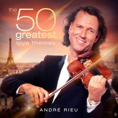 The 50 Greatest Love Themes - André Rieu