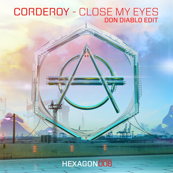 Corderoy</b> - Close My Eyes (Don Diablo Edit)