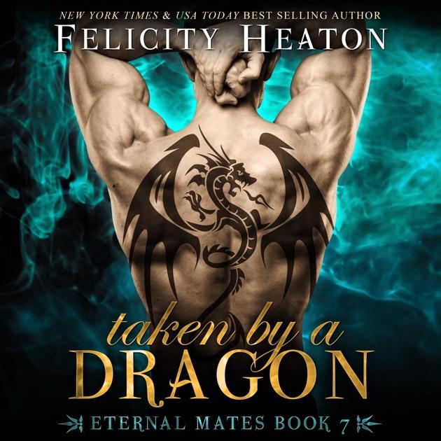 Taken by a Dragon: Eternal Mates Paranormal Romance Series