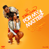 [Download] For My Matter (Remix) [feat. Patoranking] MP3