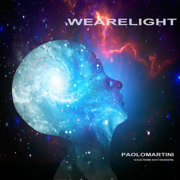 We Are Light - Single by Paolo Martini & Electronic Sci-fi Orchestra