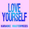 Love Yourself (Originally Performed by Justin Bieber) [Instrumental Karaoke] - Karaoke Masterpieces