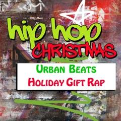 Hip Hop Christmas: Urban Beats & Holiday Gift Rap