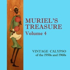 Muriel's Treasure, Vol. 4: Vintage Calypso from the 1950s & 1960s