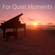 Relaxing Piano Music Masters - For Quiet Moments – 50 Relaxing Piano Music