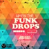 When the Funk Drops (feat. Far East Movement) - Single, Deorro & Uberjak'd