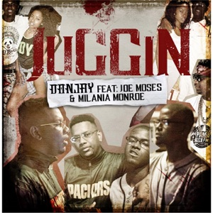 Juggin (feat. Joe Moses & Milania Monroe) - Single Mp3 Download