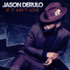 Jason Derulo - If It Ain't Love artwork