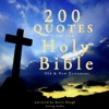200 Quotes from the Holy Bible: Old and New Testament