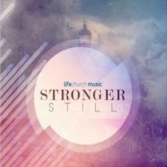 Stronger Still - EP