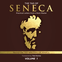 The Tao of Seneca: Practical Letters from a Stoic Master, Volume 1 (Unabridged)