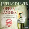 Opferlämmer: Lincoln Rhyme 9 - Jeffery Deaver