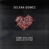 Same Old Love (Remix) [feat. Fetty Wap] - Single