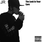 JR - The Look in Your Eyes