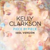 Kelly Clarkson - Piece By Piece (idol Version)