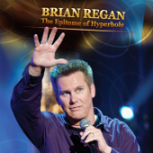 The Epitome Of Hyperbole-Brian Regan