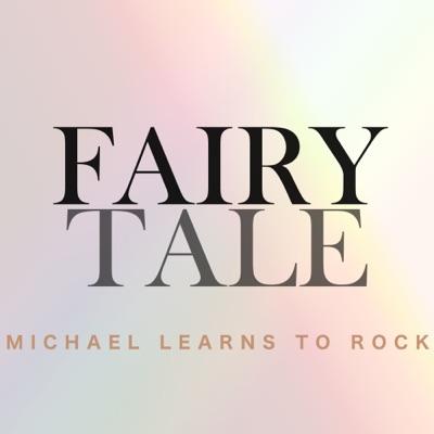 Fairy Tale - Single - Michael Learns To Rock