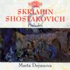 Skriabin & Shostakovich: Preludes for Piano - Marta Deyanova