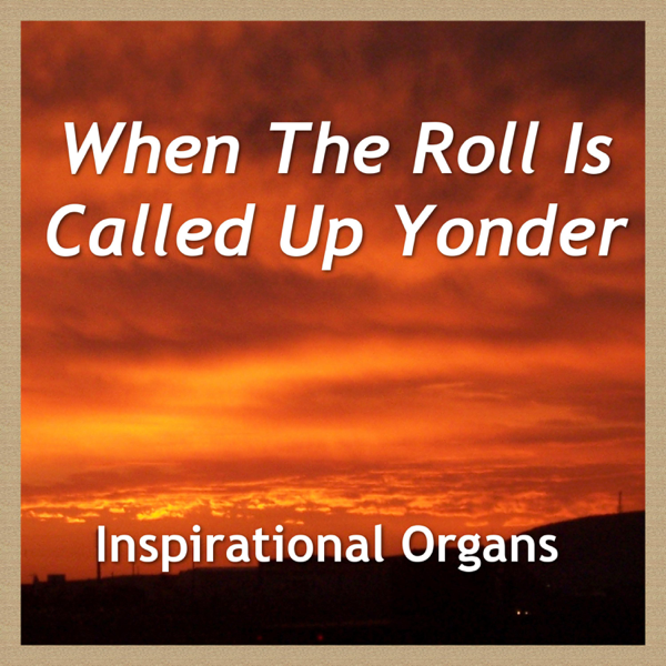 when the roll is called up yonder - 600×600