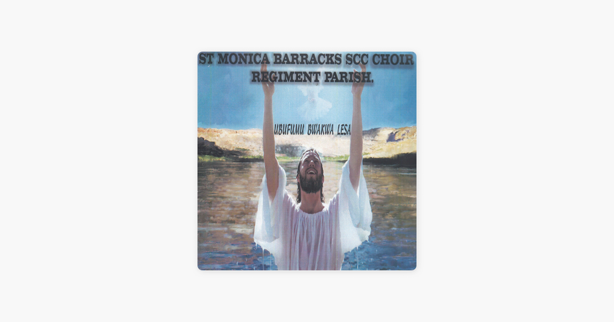 ‎Ubufumu Bwakwa Lesa by St Monica Barracks SCC Choir Regiment Parish