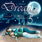 Dream Lullabies: Beautiful Music for Babies and Mothers, Vol. 5
