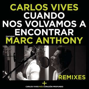 Cuando Nos Volvamos a Encontrar (Remixes) [feat. Marc Anthony] - Single Mp3 Download
