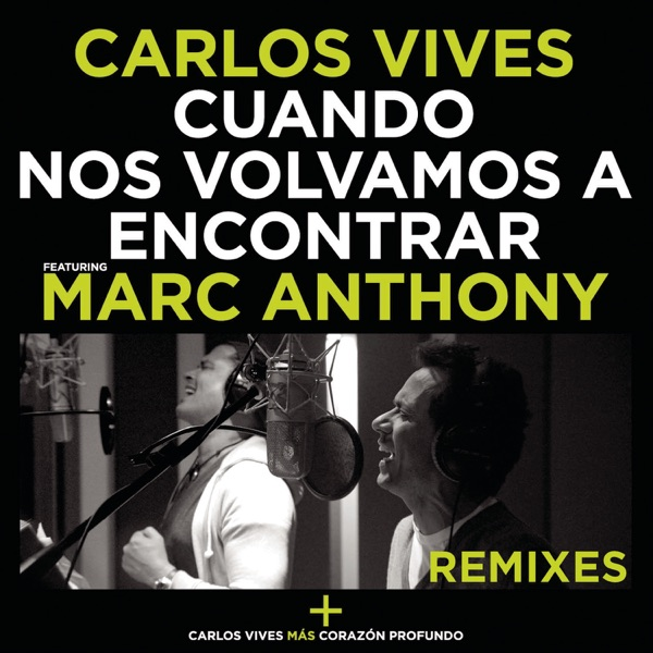Cuando Nos Volvamos a Encontrar (Remixes) [feat. Marc Anthony] - Single