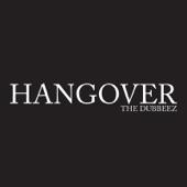 Hangover - The Dubbeez