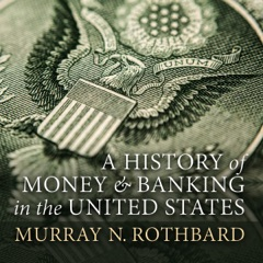 A History of Money and Banking in the United States: The Colonial Era to World War II (Unabridged)