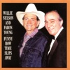 Funny How Time Slips Away (with Faron Young), Willie Nelson