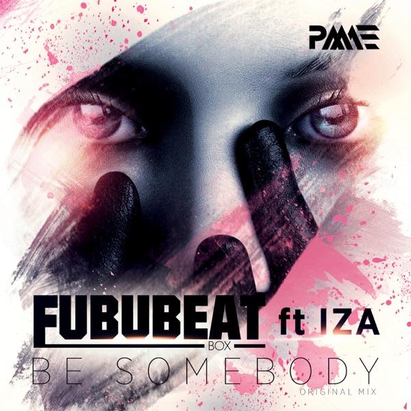 Be Somebody (feat. Iza) - Single