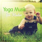 Yoga Musik für Kinder: Entspannungsmusik für Körper und Geist, Meditation, Autogenes Training, Erholung, Regeneration