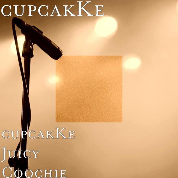 cupcakKe Juicy Coochie - Single